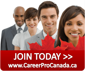 Join Today www.CareerProCanada.ca